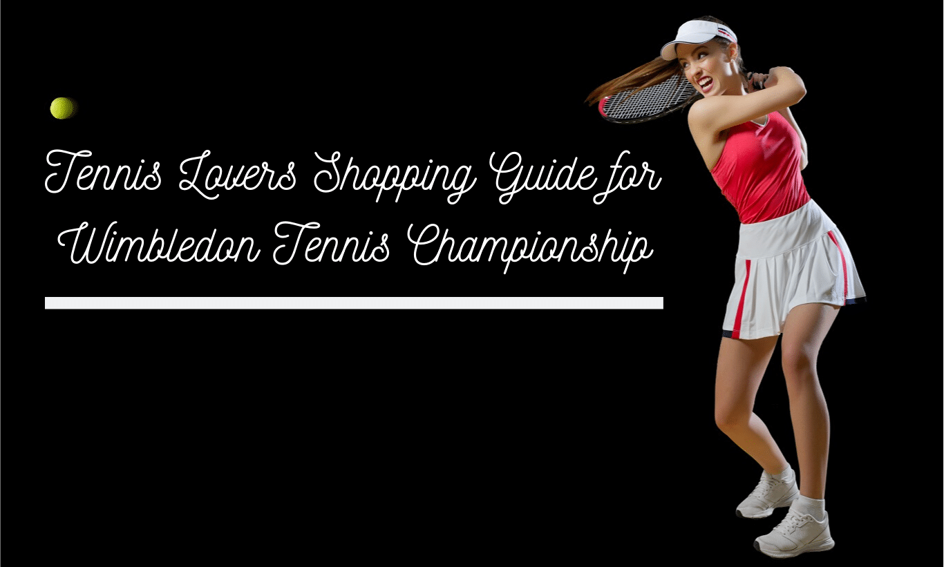 Tennis Lovers Shopping Guide