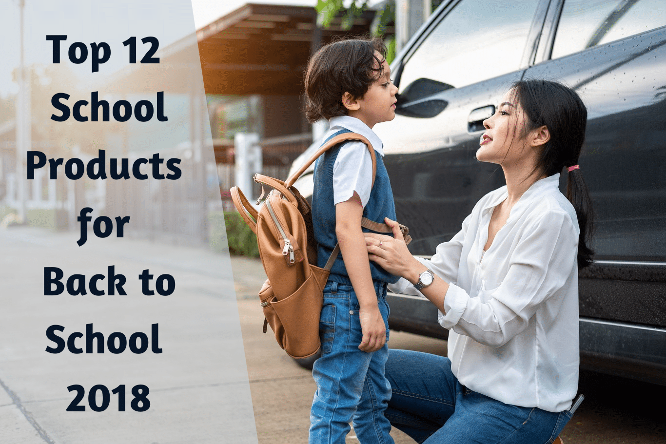 Top 12 School Products for Back to School 2018