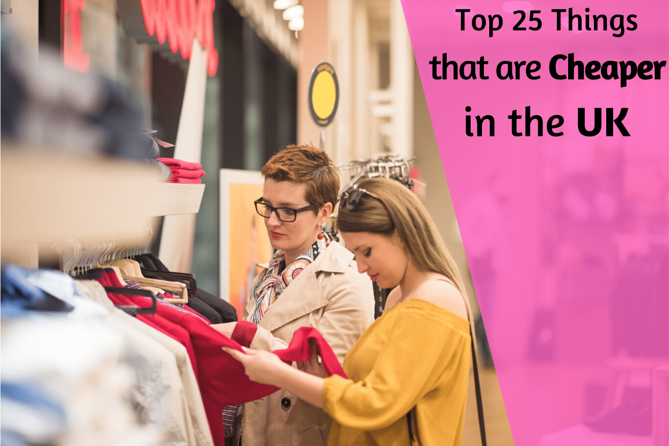 Top 25 Things that are Cheaper in the UK