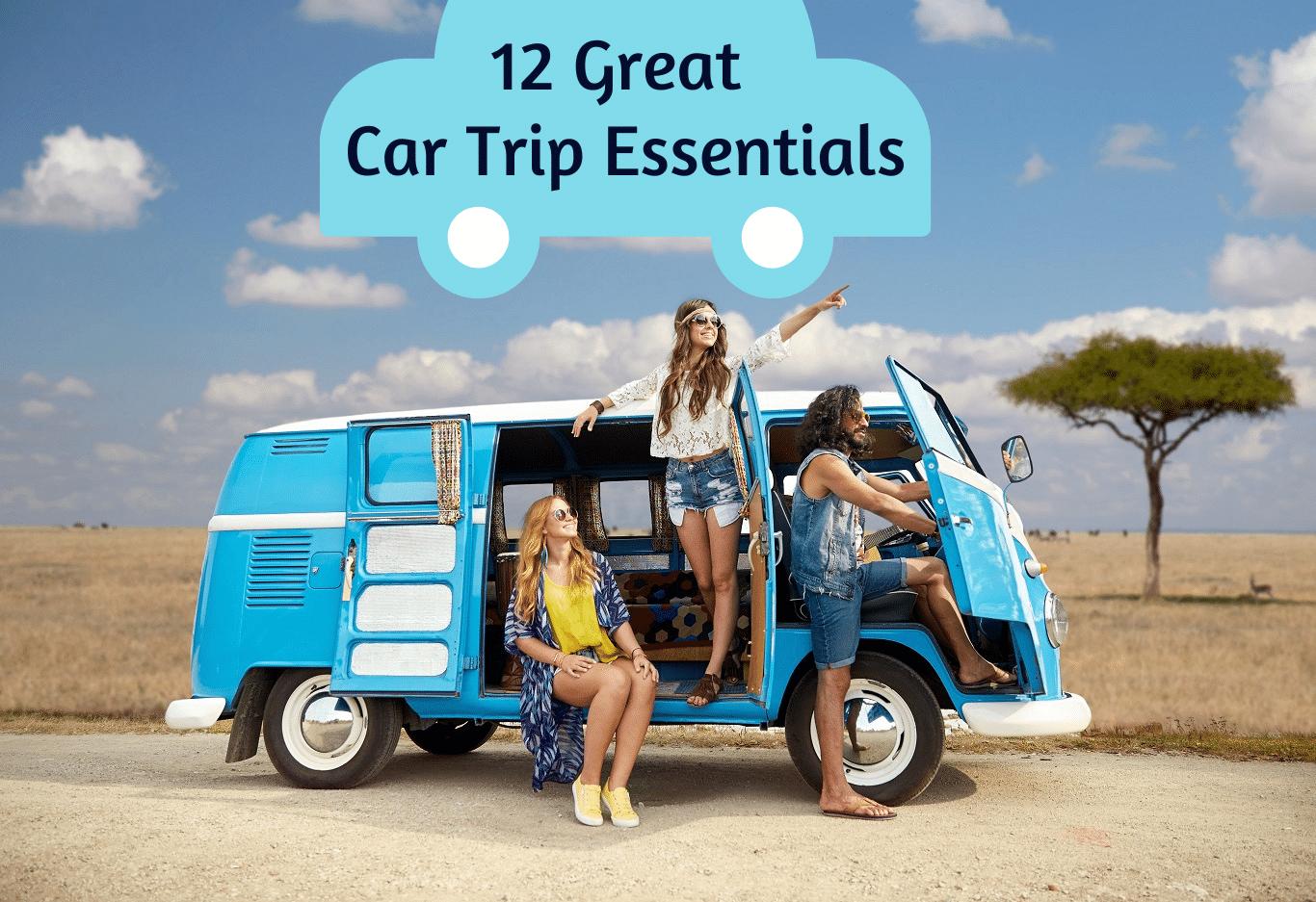 12 Great Car Trip Essentials
