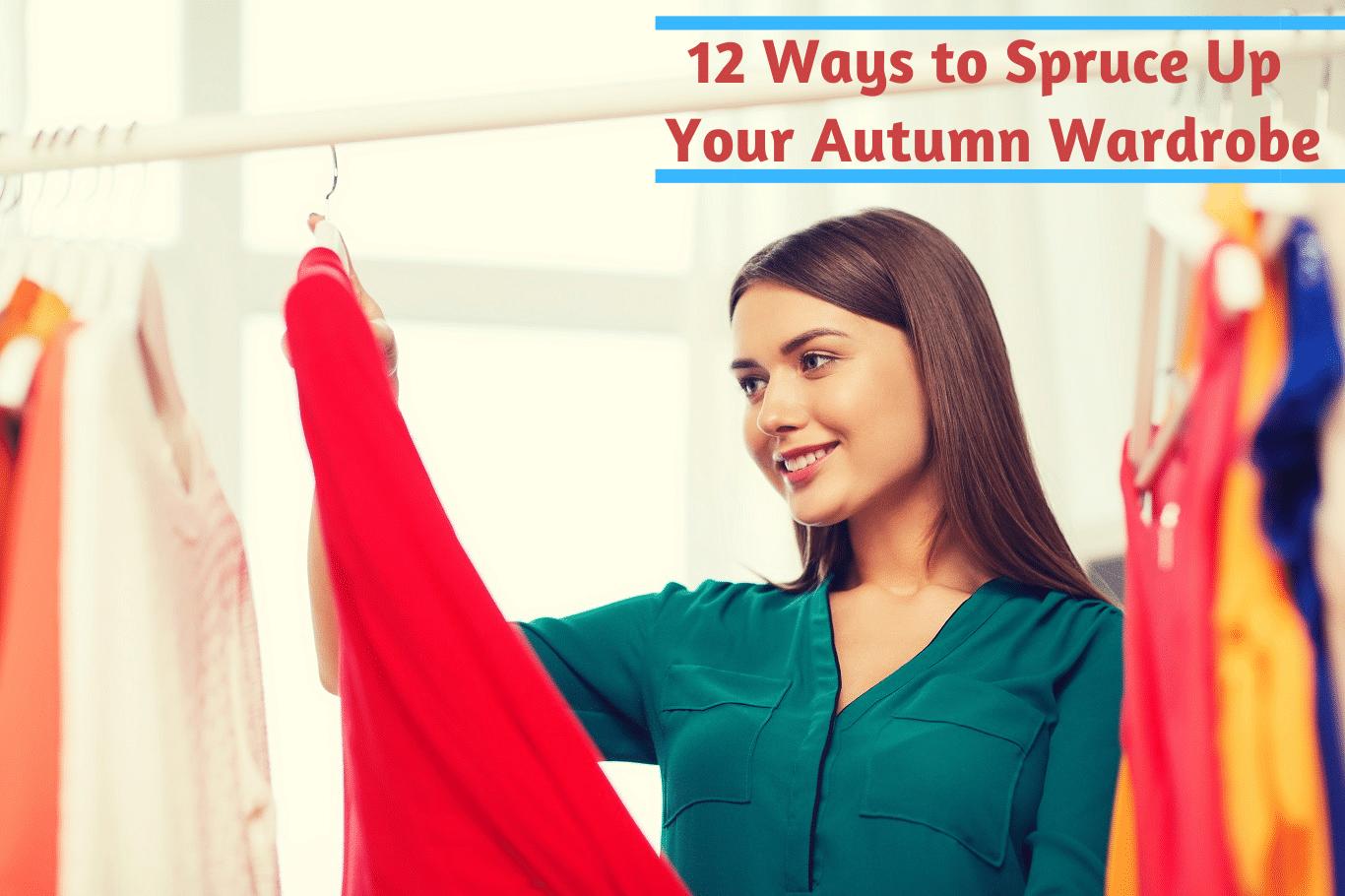 12 Ways to Spruce Up Your Autumn Wardrobe
