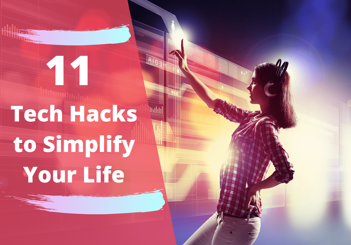 11 Tech Hacks to Simplify Your Life