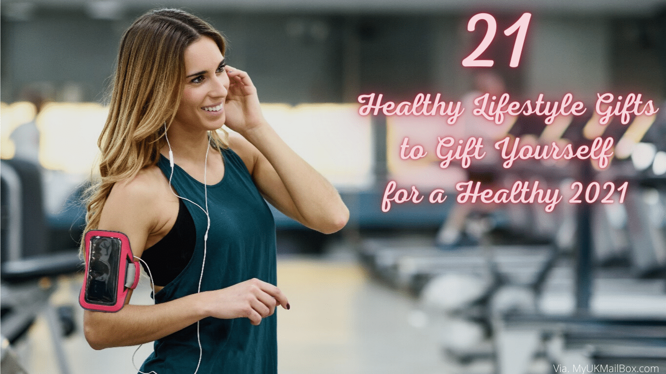 21 Healthy Lifestyle Gifts to Gift Yourself for a Healthy 2021