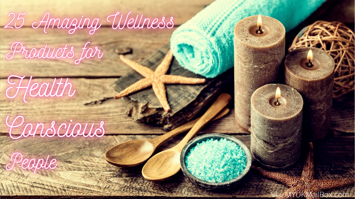 25 Amazing Wellness Products for Health Conscious People