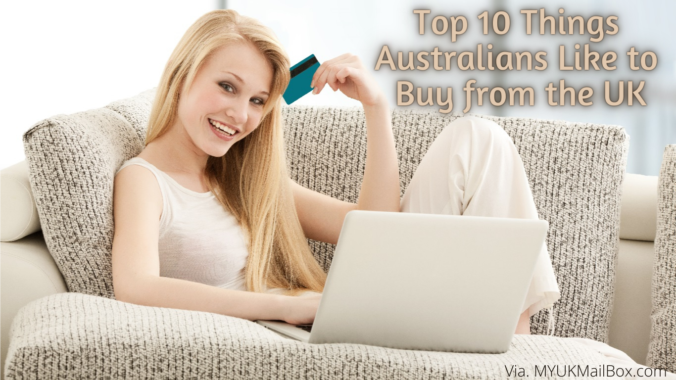 Top 10 Things Australians Like to Buy from the UK